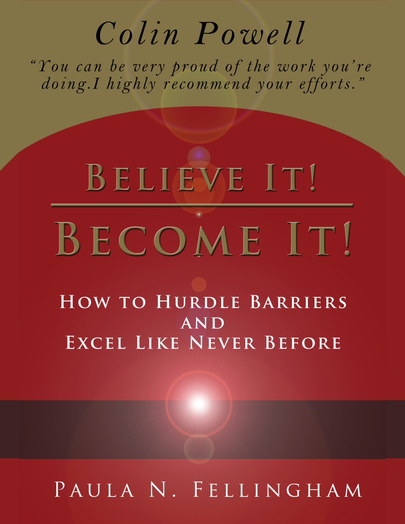 Believe It! Become It! by Dr. Paula Fellingham