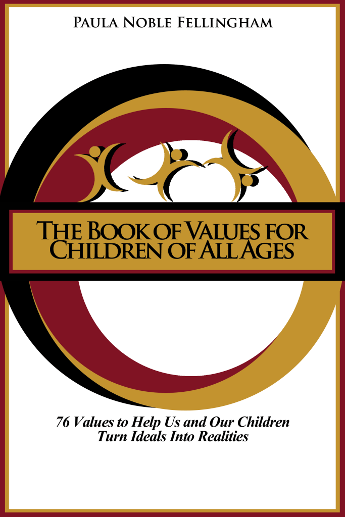 The-Book-of-Values-for-Children-of-All-Ages by Dr. Paula Fellingham