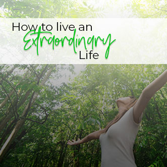How to Live an Extraordinary Life-2-small
